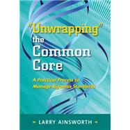 Unwrapping the Common Core by Ainsworth, Larry, 9781935588511