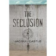 The Seclusion by Castle, Jacqui, 9781947848511