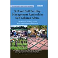 Soil and Soil Fertility Management Research in Sub-Saharan Africa: Fifty years of shifting visions and chequered achievements by Mutsaers; Henk, 9781138698512