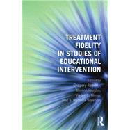 Treatment Fidelity in Studies of Educational Intervention by Roberts; Greg, 9781138838512