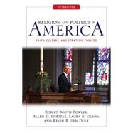 Religion and Politics in America by Fowler, Robert Booth; Hertzke, Allen D; Olson, Laura R.; Dulk, Kevin R. den, 9780813348513