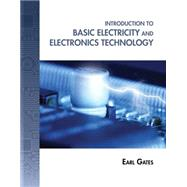 Introduction to Basic Electricity and Electronics Technology by Gates, Earl D., 9781133948513