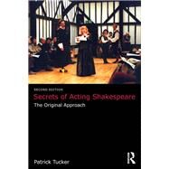 Secrets of Acting Shakespeare: The Original Approach by Unknown, 9781138678514