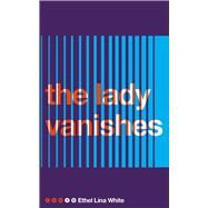 The Lady Vanishes by White, Ethel Lina, 9781509858514