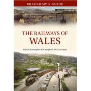 The Railways of Wales by Christopher, John; Mccutcheon, Campbell, 9781445638515