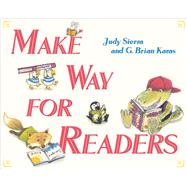 Make Way for Readers by Sierra, Judy; Karas, G. Brian, 9781481418515