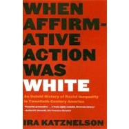 When Affirm Act Was White Pa by Katznelson,Ira, 9780393328516