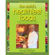 The World's Healthiest Foods by Mateljan, George, 9780976918516