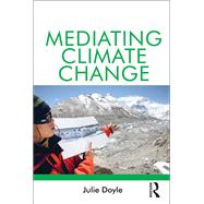 Mediating Climate Change by Doyle,Julie, 9781138278516
