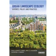 Urban Landscape Ecology: Science, Policy and Practice by Francis; Robert A., 9781138888517