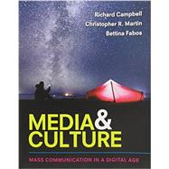 Media & Culture An Introduction to Mass Communication by Campbell, Richard; Martin, Christopher; Fabos, Bettina, 9781319058517