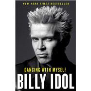 Dancing With Myself by Idol, Billy, 9781451628517