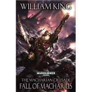 Fall of Macharius by King, William, 9781849708517