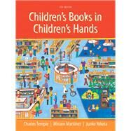 Children's Books in Children's Hands: A Brief Introduction to Their Literature by Temple; Martinez, 9780133098518