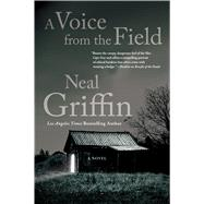 A Voice from the Field A Newberg Novel by Griffin, Neal, 9780765338518