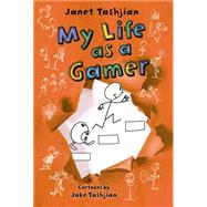 My Life as a Gamer by Tashjian, Janet; Tashjian, Jake, 9780805098518