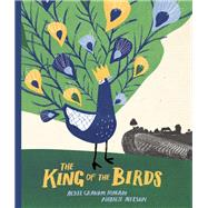 The King of the Birds by Macam, Acree Graham; Nelson, Natalie, 9781554988518