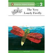 The Very Lonely Firefly by Carle, Eric, 9780448458519