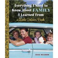 Everything I Need to Know About Family I Learned from a Little Golden Book by Muldrow, Diane, 9780553538519