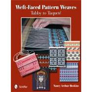 Weft-Faced Pattern Weaves : Tabby to Taqueté by Hoskins, Nancy Arthur, 9780764338519