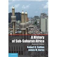 A History of Sub-Saharan Africa by Collins, Robert O.; Burns, James M., 9781107628519