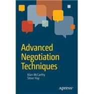Advanced Negotiation Techniques by Mccarthy, Alan; Hay, John; Hay, Steve, 9781484208519