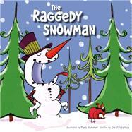The Raggedy Snowman by Fitzpatrick, Joe; Kummer, Mark, 9781770938519