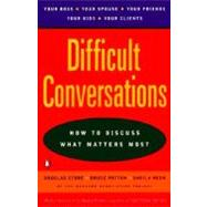 Difficult Conversations : How to Discuss What Matters Most by Stone, Douglas, 9780140288520