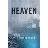 Heaven Poems by Phillips, Rowan Ricardo, 9780374168520