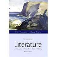 Literature An Introduction to Fiction, Poetry, Drama, and Writing, Portable Edition by Kennedy, X. J.; Gioia, Dana, 9780321998521