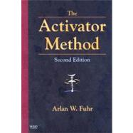 The Activator Method by Fuhr, Arlan W., 9780323048521