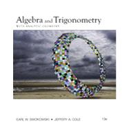 Algebra and Trigonometry with Analytic Geometry by Swokowski, Earl W.; Cole, Jeffery A., 9780840068521