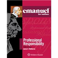 Emanuel Law Outlines for Professional Responsibility by Moliterno, James E., 9781454868521