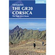 Cicerone Guide The GR20 Corsica by Dillon, Paddy, 9781852848521