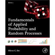 Fundamentals of Applied Probability and Random Processes by Ibe, Oliver C., 9780128008522