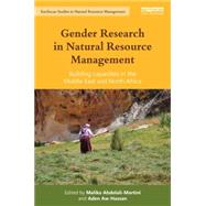 Gender Research in Natural Resource Management: Building Capacities in the Middle East and North Africa by Abdelai-Martini; Malika, 9780415728522