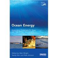 Ocean Energy: Governance challenges for wave and tidal stream technologies by Wright; Glen, 9781138668522