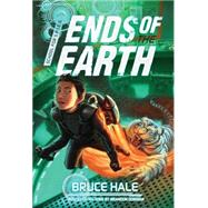 School for SPIES Book 3 Ends of the Earth by Hale, Bruce; Dorman, Brandon, 9781423168522