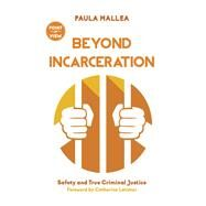Beyond Incarceration by Mallea, Paula; Latimer, Catherine, 9781459738522