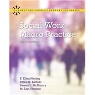 Social Work Macro Practice by Netting, F. Ellen; Kettner, Peter M.; McMurtry, Steve L.; Thomas, M. Lori, 9780133948523