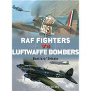 RAF Fighters vs Luftwaffe Bombers Battle of Britain by Saunders, Andy; Hector, Gareth; Laurier, Jim, 9781472808523