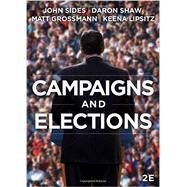 Campaigns & Elections by Sides, John; Shaw, Daron; Grossmann, Matt; Lipsitz, Keena, 9780393938524