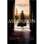 Ascension by Dowling, Gregory, 9781250108524