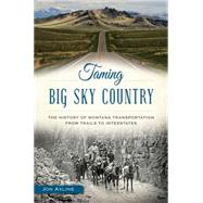 Taming Big Sky Country by Axline, Jon, 9781626198524
