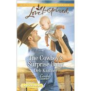 The Cowboy's Surprise Baby by Kastner, Deb, 9780373818525