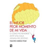 El mejor peor momento de mi vida / The Best Worst Moment of My Life by Fole, Nacho Mirá, 9786070728525