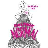 Halfway Normal by Dee, Barbara, 9781481478526