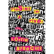 Pissing in a River by Sprecher, Lorrie, 9781558618527