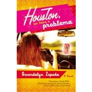 Houston, We Have a Problema by Zepeda, Gwendolyn, 9780446698528