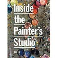Inside the Painter's Studio by Fig, Joe, 9781568988528